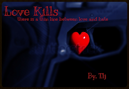 Love Kills.. there is a thin line between love and hate